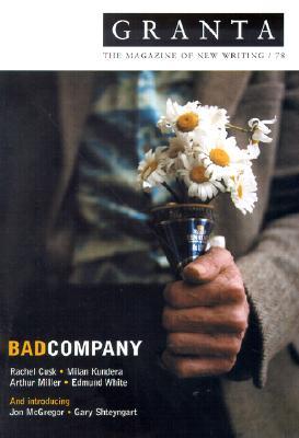 Bad Company - Cusk, Rachel, and Kundera, Milan, and Miller, Arthur