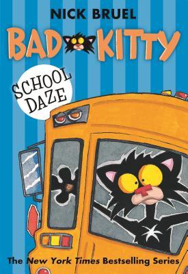 Bad Kitty School Daze - Bruel, Nick