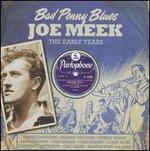Bad Penny Blues: Joe Meek, The Early Years