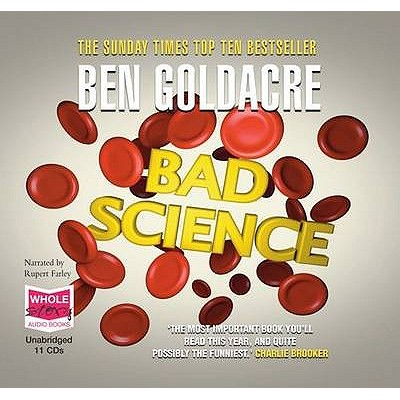 Bad Science - Goldacre, Ben, and Farley, Rupert (Read by)