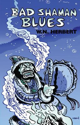 Bad Shaman Blues - Herbert, W N