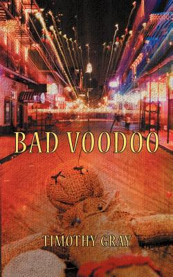 Bad Voodoo - Gray, Timothy