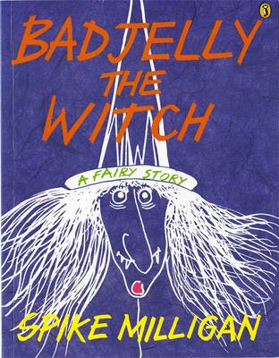 Badjelly the Witch - Milligan, Spike