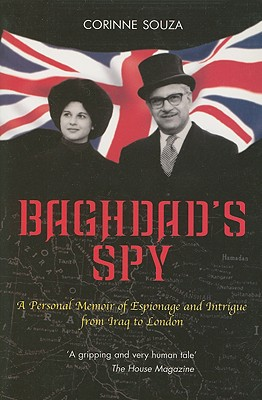 Baghdad's Spy: A Personal Memoir of Espionage and Intrigue from Iraq to London - Souza, Corinne