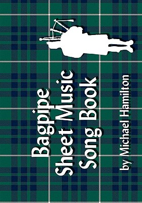 Bagpipe Sheet Music Song Book - Hamilton, Michael