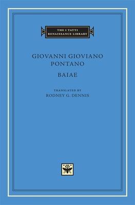 Baiae - Pontano, Giovanni Gioviano, and Dennis, Rodney G (Translated by)
