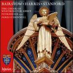 Bairstow, Harris, Stanford: Choral Works