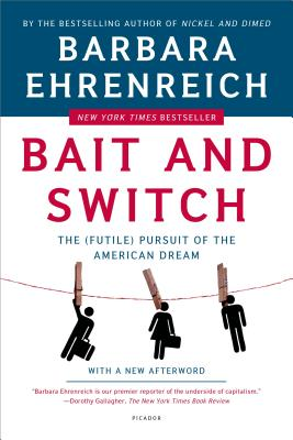 Bait and Switch: The (Futile) Pursuit of the American Dream - Ehrenreich, Barbara