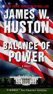 Balance of Power - Huston, James W