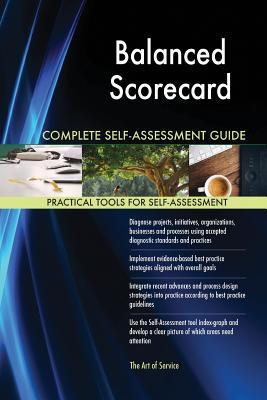 Balanced Scorecard Complete Self-Assessment Guide - Blokdyk, Gerardus