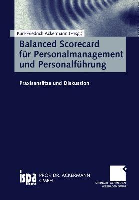 Balanced Scorecard Fur Personalmanagement Und Personalfuhrung: Praxisansatze Und Diskussion - Ackermann, Karl-Friedrich (Editor)