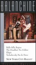 Balanchine: Dance in America - Ballo della Regina/Steadfast Tin Soldier/Elegie/Tschaikovsky -