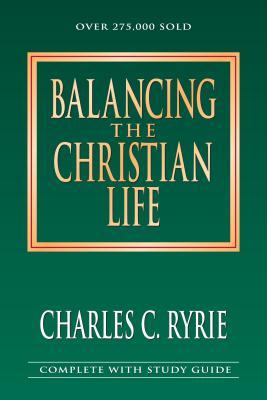 Balancing the Christian Life - Ryrie, Charles C