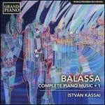 Balassa: Complete Piano Music, Vol. 1