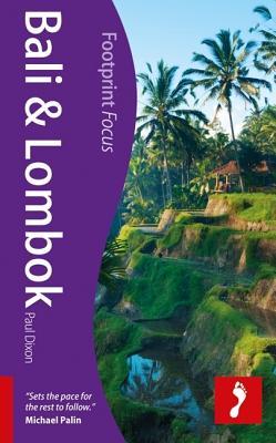 Bali & Lombok Footprint Focus Guide - Dixon, Paul