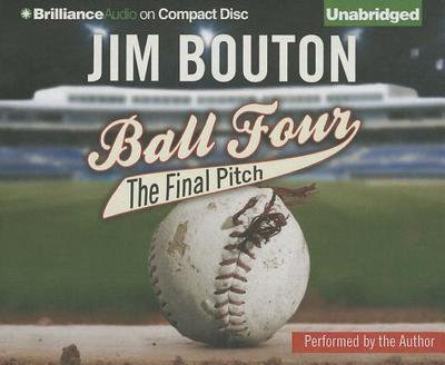 Ball Four: The Final Pitch - Bouton, Jim (Read by)