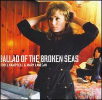 Ballad of the Broken Seas - Isobel Campbell/Mark Lanegan