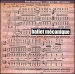 Ballet Mécanique and Other Works for Player Pianos, Percussion and Electronics