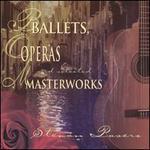 Ballets, Opera & Masterworks