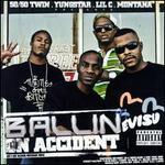 Ballin On Accident