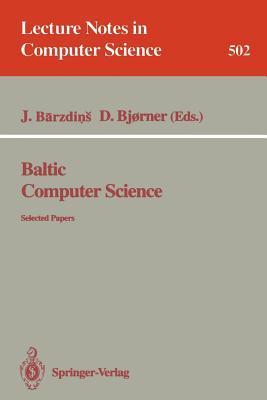 Baltic Computer Science - Barzdins, Janis (Editor), and Bjorner, Dines (Editor)