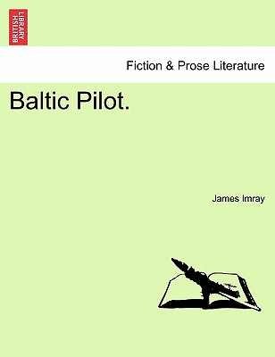 Baltic Pilot. - Imray, James Frederick