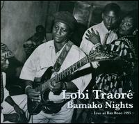 Bamako Nights: Live at Bar Bozo, 1995 - Lobi Traor�