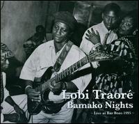 Bamako Nights: Live at Bar Bozo, 1995 - Lobi Traoré