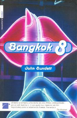 Bangkok 8 - Burdett, John, and Burdett, Rosalin
