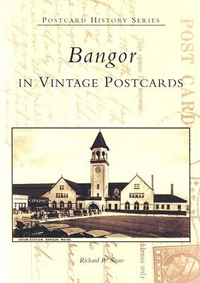 Bangor in Vintage Postcards - Shaw, Richard R