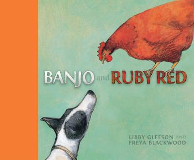Banjo and Ruby Red: Little Hare Books - Gleeson, Libby