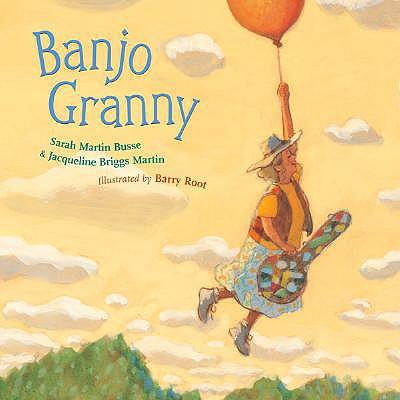 Banjo Granny - Busse, Sarah Martin, and Martin, Jacqueline Briggs