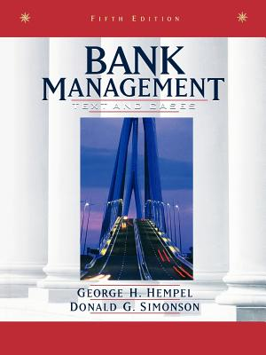 Bank Management: Text and Cases - Hempel, George H, and Simonson, Donald G