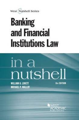 Banking and Financial Institutions Law in a Nutshell - Lovett, William, and Malloy, Michael