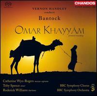 Bantock: Omar Khayyám - Catherine Wyn-Rogers (mezzo-soprano); Edward Price (bass); Olivia Robinson (soprano); Roderick Williams (baritone);...