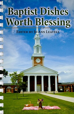 Baptist Dishes Worth Blessing - Leavell, Jo (Editor)