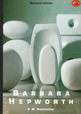 Barbara Hepworth - Hammacher, A. M.