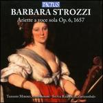 Barbara Strozzi: Ariette a voce sola Op. 6, 1657