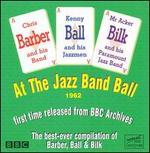 Barber, Ball and Bilk At the Jazz Band Ball