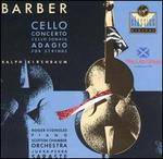 Barber: Cello Concerto; Cello Sonata; Adagio for Strings