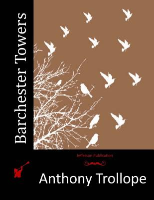 Barchester Towers - Trollope, Anthony