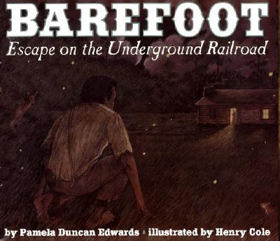 Barefoot: Escape on the Underground Railroad - Duncan Edwards, Pamela
