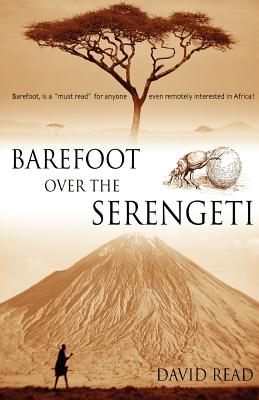 Barefoot Over the Serengeti - Read, David
