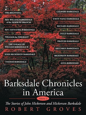 Barksdale Chronicles in America, Vol I: The Stories of John Hickerson and Hickerson Barksdale - Groves, Robert