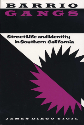 Barrio Gangs: Street Life and Identity in Southern California - Vigil, James Diego