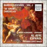 Barroco Español, Vol. 2: Ay Amor - Zarzuelas