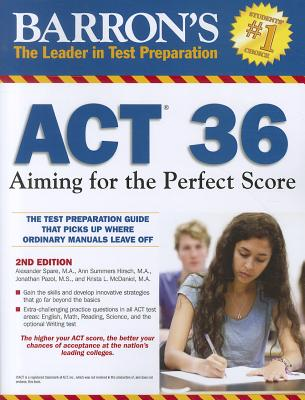 Barron's ACT 36: Aiming for the Perfect Score - Spare, Alexander, and Hirsch, Ann, and Pazol, Jonathan
