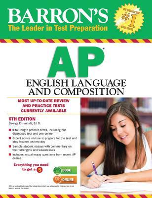 Barron's AP English Language and Composition - Ehrenhaft, George