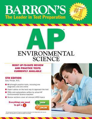 Barron's AP Environmental Science, 5th Edition - Thorpe M S, Gary
