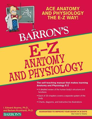 Barron's E-Z Anatomy and Physiology - Krumhardt, Barbara, and Alcamo, I Edward